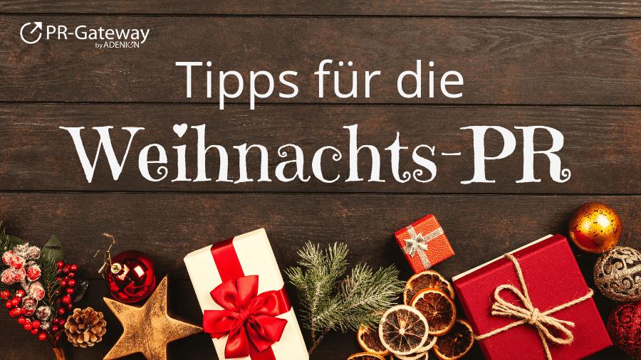 Weihnachts PR Tipps - 7 Themenklassiker, die immer funktionieren