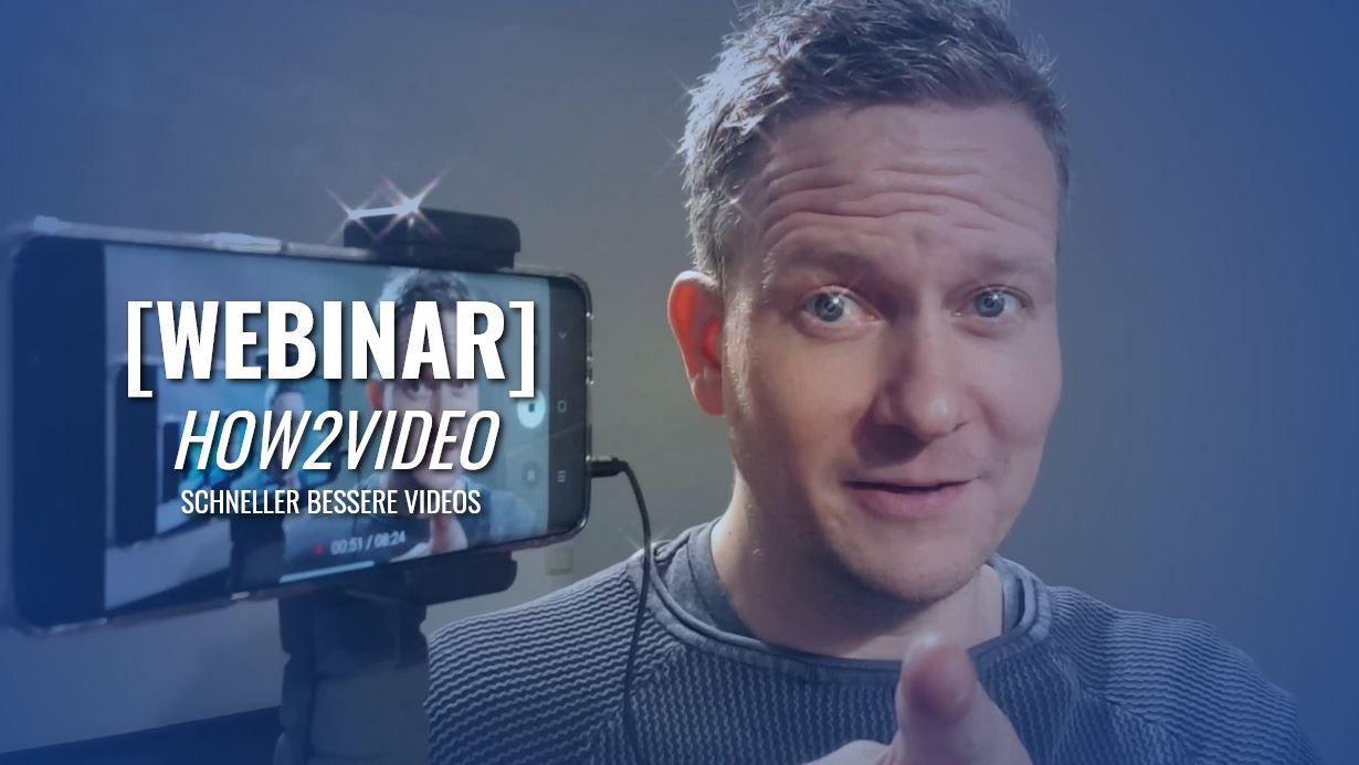 How2Video [Webinar] Mehr Kunden gewinnen mit Videos