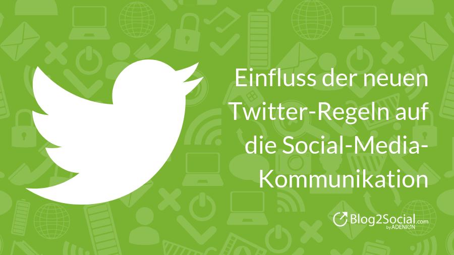 Studie: Einfluss der neuen Twitter-Regeln auf die Social-Media-Kommunikation
