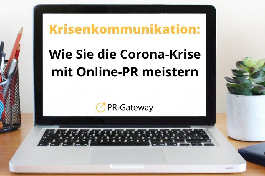 Krisenkommunikation Wie Sie die Corona-Krise mit Online-PR meistern