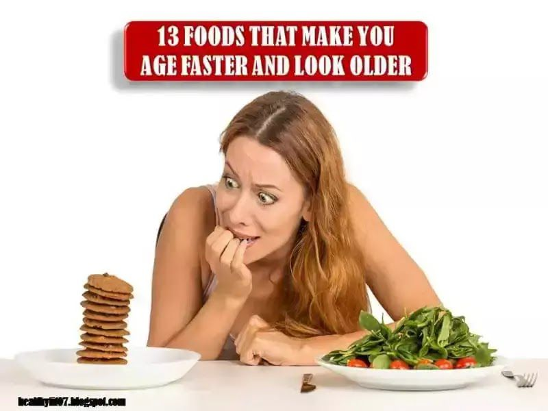 13 COMMON FOODS THAT MAKE YOU AGE FASTER AND LOOK OLDER