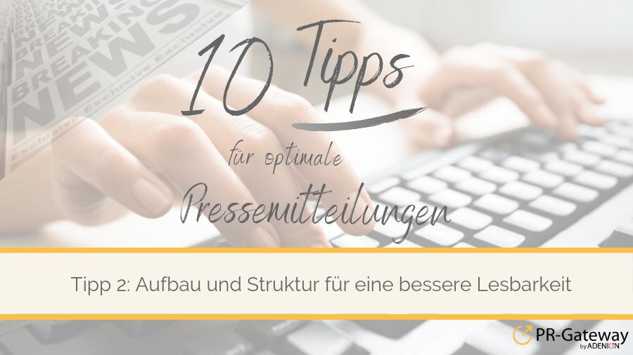 Pressemitteilungen schreiben - Tipp 2: Ein strukturierter Aufbau unterstützt die Lesbarkeit