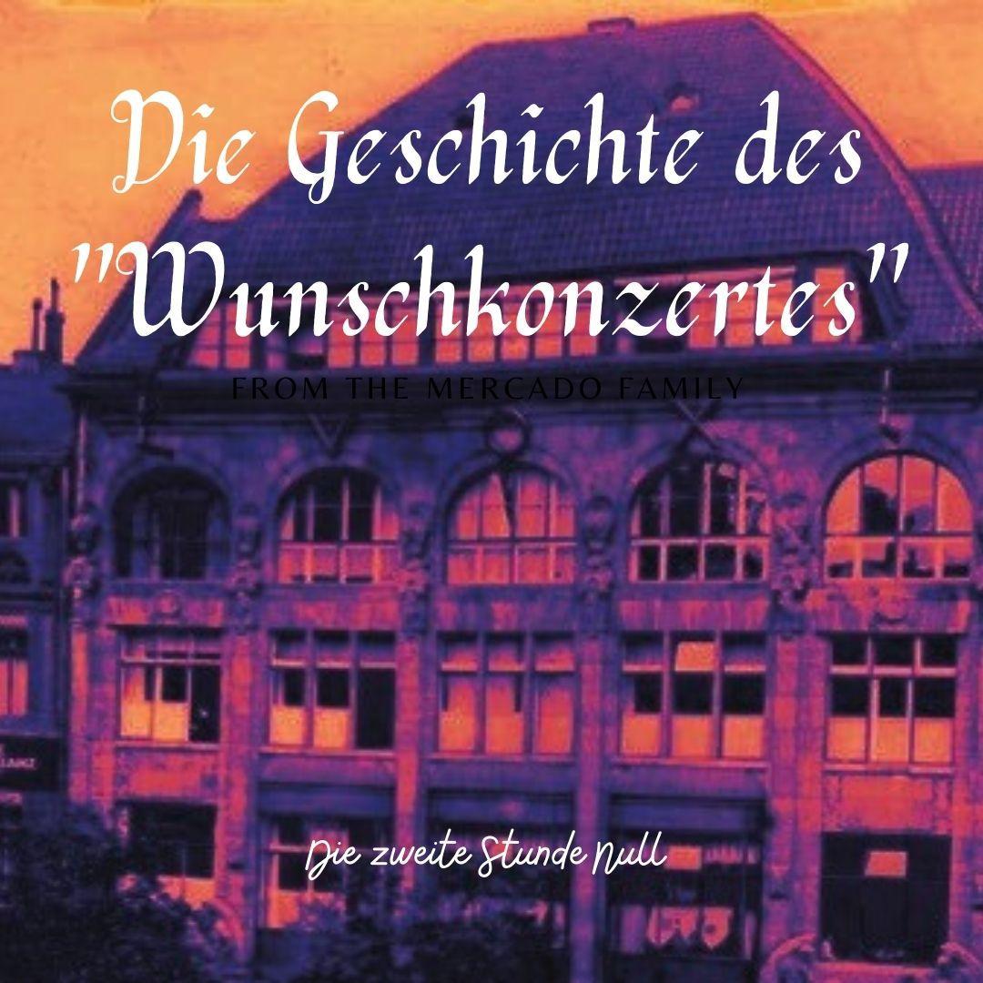 """Die Geschichte des """"Wunschkonzertes"""" (2): Die zweite Stunde Null"""