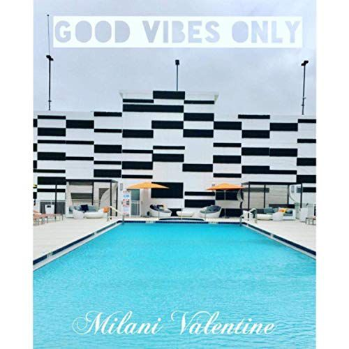 Milani Valentine Releases Her Second Sun-Kissed Single Good Vibes Only